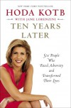 Ten Years Later: Six People Who Faced Adversity and Transformed Their Lives - Hoda Kotb