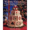 Colette's Christmas/Cakes, Cookies, Pies and Other Edible Art from the Author of Colette's Cakes - Colette Peters, Alex McLean