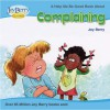 A Book about Complaining - Joy Berry