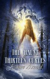 The Haunt of Thirteen Curves - Jeanne  Arnold