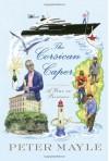 The Corsican Caper: A novel - Peter Mayle