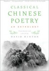 Classical Chinese Poetry: An Anthology - David Hinton