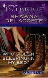 Who's Been Sleeping in My Bed? (Harlequin Intrigue, #979) - Shawna Delacorte