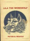 Lila the Werewolf - Peter S. Beagle