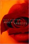 Mount Appetite - Bill Gaston
