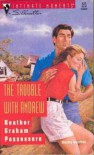 The Trouble With Andrew (Silhouette Intimate Moments, No 525) - Heather Graham