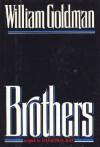 Brothers - William Goldman
