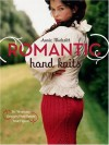 Romantic Hand Knits: 26 Flirtatious Designs That Flatter Your Figure - Annie Modesitt