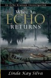 When an Echo Returns - Linda Kay Silva