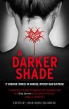 A Darker Shade: 17 Swedish Stories of Murder, Mystery & Suspense - John-Henri Holmberg