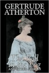 Bell in the Fog and Other Stories - Gertrude Franklin Hor Franklin Atherton