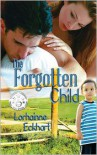 The Forgotten Child - Lorhainne Eckhart