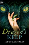 Dragon's Keep - Janet Lee Carey