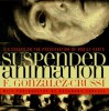 Suspended Animation: Six Essays on the Preservation of Bodily Parts - F. González-Crussí, Rosamond Wolff Purcell