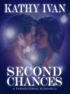 Second Chances - Kathy Ivan
