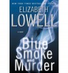 Blue Smoke and Murder - Elizabeth Lowell