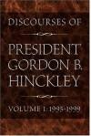 Discourses of President Gordon B. Hinckley, Vol. 1: 1995-1999 (Hardcover) - Gordon B. Hinckley