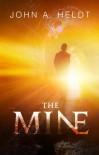 The Mine - John A. Heldt