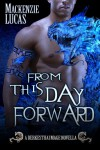 From This Day Forward: Dragon Shifters of Derkesthai Academy - Mackenzie Lucas