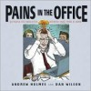 Pains in the Office: 50 People You Absolutely, Definitely Must Avoid at Work! - Andrew Holmes,  Daniel Wilson (Illustrator)