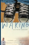 Waking: A Memoir of Trauma and Transcendence - Matthew Sanford