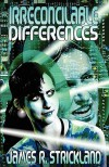 Irreconcilable Differences - James R.  Strickland