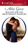 Bought for the Frenchman's Pleasure - Abby Green