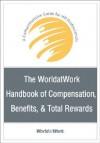 The WorldatWork Handbook of Compensation, Benefits & Total Rewards: A Comprehensive Guide for HR Professionals - Worldatwork