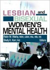 Lesbian and Bisexual Women's Mental Health - Robin M. Mathy, Shelly K. Kerr