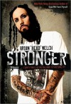 "Stronger: Forty Days of Rock, Jesus, and Salvation - Brian ""Head"" Welch"