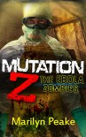 Mutation Z: The Ebola Zombies - Marilyn Peake
