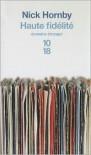Haute Fidélité - Nick Hornby, Gilles Lergen