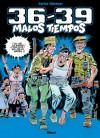 36-39: Malos Tiempos #1 - Carlos Giménez