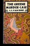 The Greene Murder Case - S.S. Van Dine, Willard Huntington Wright