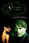 Ghost Guard - J. Joseph Wright