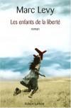 Les enfants de la liberté - Marc Levy