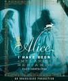 Alice I Have Been: A Novel (Audio) - Melanie Benjamin, Samantha Eggar