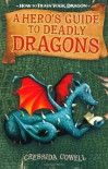 A Hero's Guide to Deadly Dragons  - Cressida Cowell