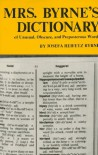 Mrs Byrne's Dictionary of Unusual, Obscure, and Preposterous Words - Josefa Heifetz Byrne