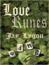 Love Runes - Jay Lygon