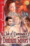 Dominant Saviors [Club of Dominance 2] (Siren Publishing Menage Everlasting) - Becca Van