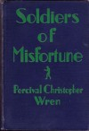 Soldiers Of Misfortune - Percival Christopher Wren