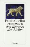 Handbuch des Kriegers des Lichts - Maralde Meyer-Minnemann, Paulo Coelho