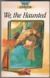 We, the Haunted (Lions Tracks) - Pete Johnson