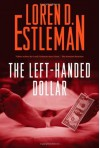 The Left-Handed Dollar - Loren D. Estleman