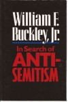 In Search of Anti-Semitism - William F. Buckley
