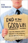 End of The Good Life: How the Financial Crisis Threatens a Lost Generation--And What We Can Do about It - Riva Froymovich