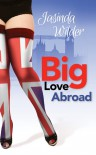 Big Love Abroad - Jasinda Wilder