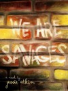 We Are Savages - Jessie Atkin