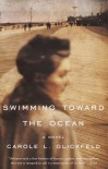 Swimming Toward the Ocean - Carole L. Glickfeld